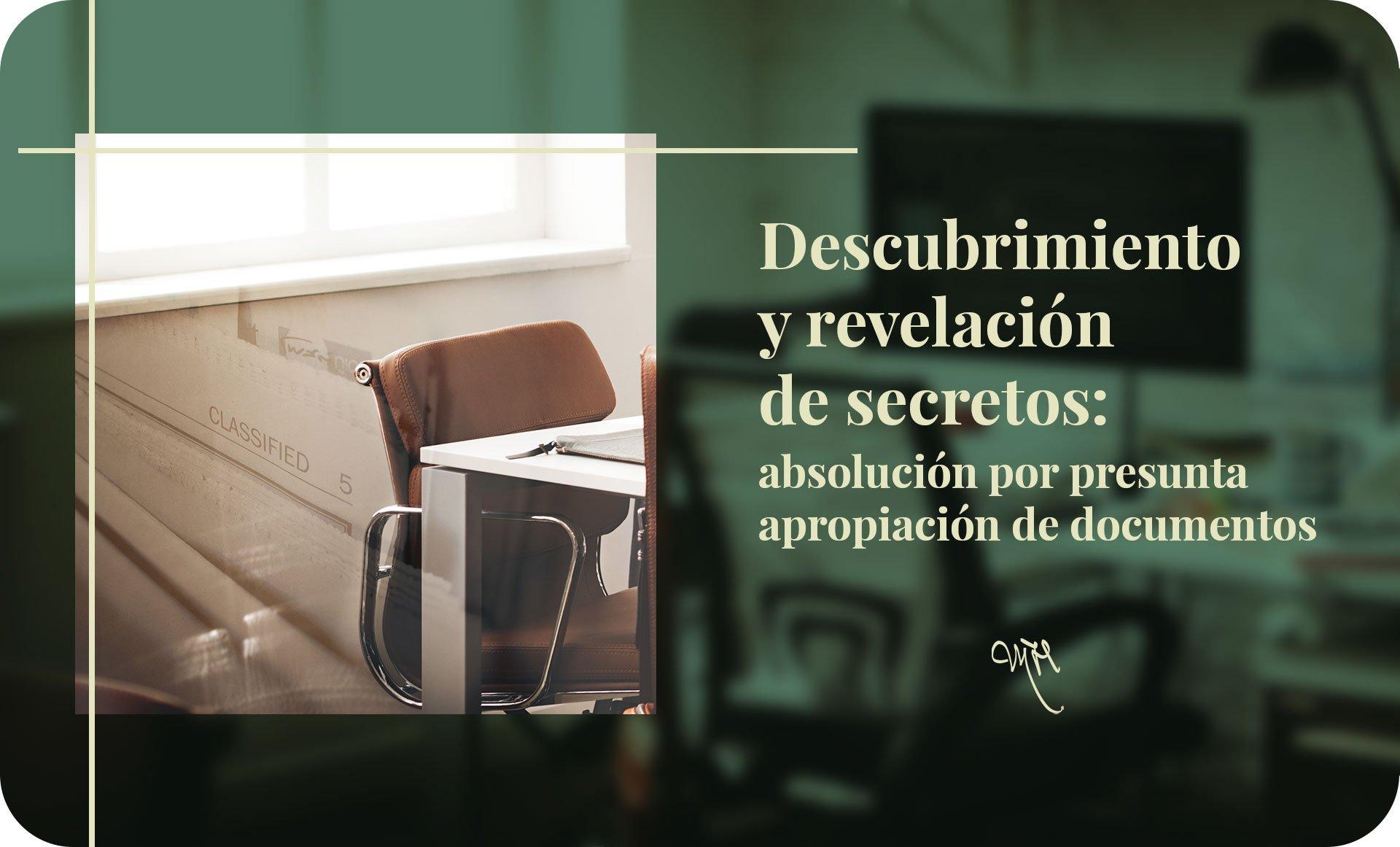 Descubrimiento-y-revelacion-de-secretos-apropiacion-de-documentos